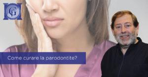 Come-curare-la-parodontite-studio-medico-dentistico-guido-fornasari